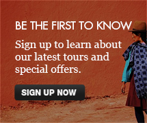 Sign up to learn about our latest tours and special offers
